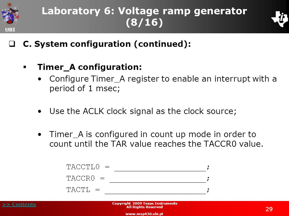 UBI >> Contents 29 Copyright 2009 Texas Instruments All Rights Reserved www.msp430.ubi.pt Laboratory 6: Voltage ramp generator (8/16)  C.