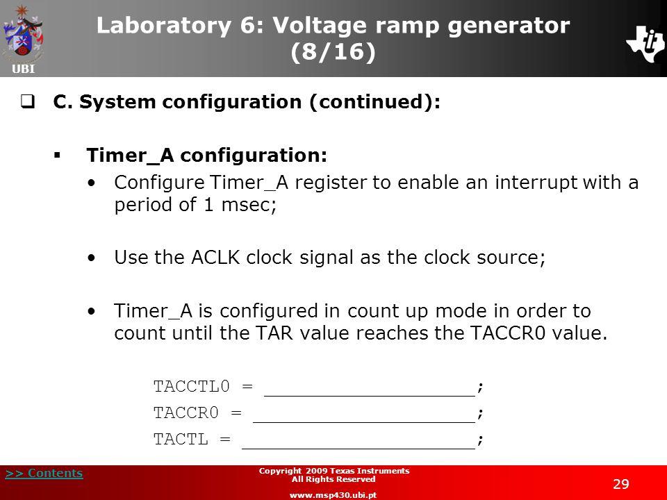 UBI >> Contents 29 Copyright 2009 Texas Instruments All Rights Reserved www.msp430.ubi.pt Laboratory 6: Voltage ramp generator (8/16)  C.