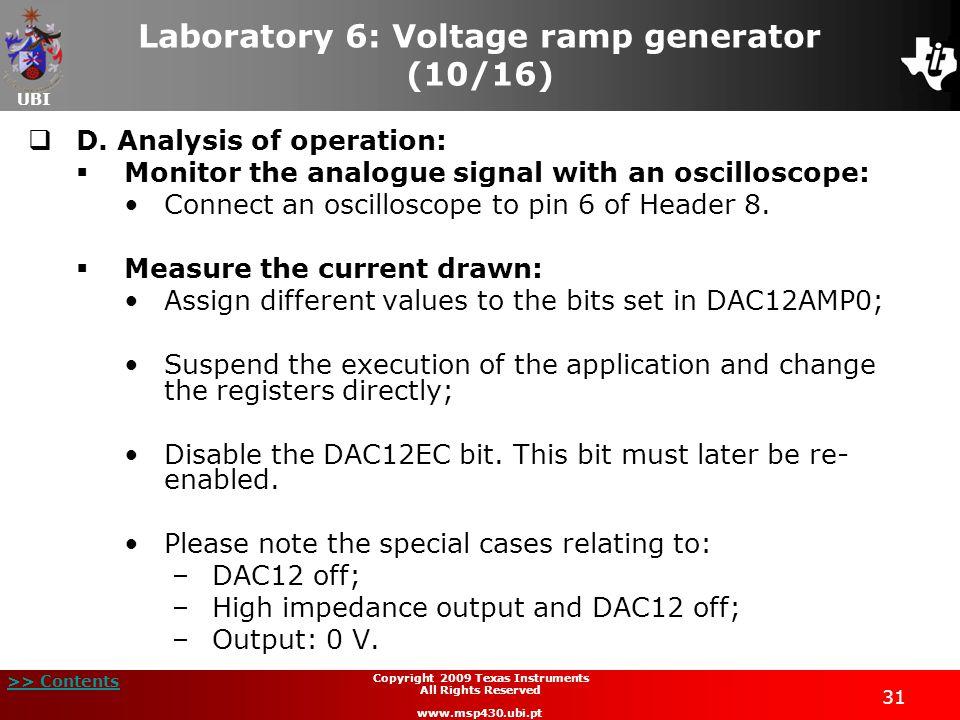 UBI >> Contents 31 Copyright 2009 Texas Instruments All Rights Reserved www.msp430.ubi.pt Laboratory 6: Voltage ramp generator (10/16)  D.