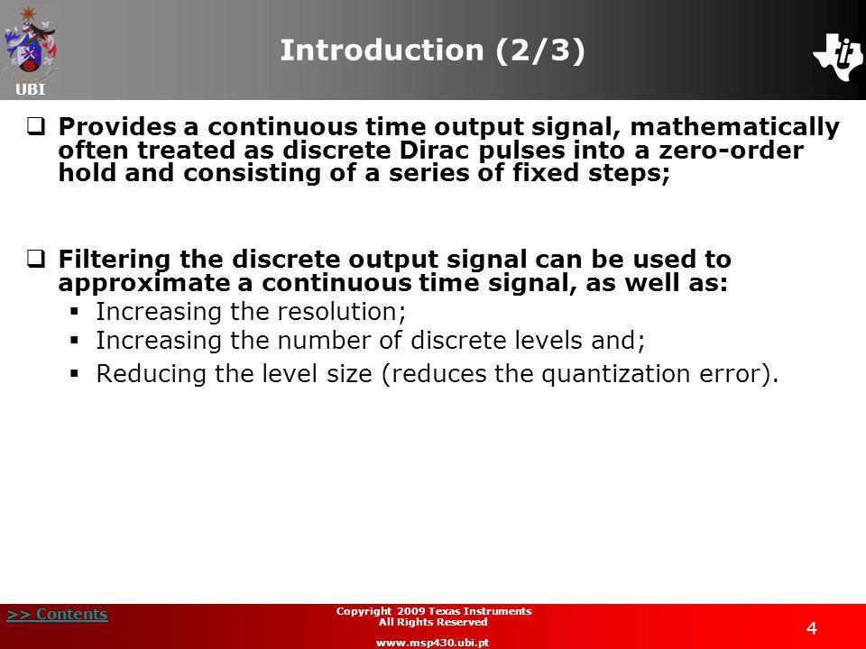 UBI >> Contents 25 Copyright 2009 Texas Instruments All Rights Reserved www.msp430.ubi.pt Laboratory 6: Voltage ramp generator (4/16)  B.