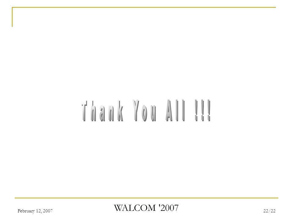 February 12, 2007 WALCOM '2007 22/22