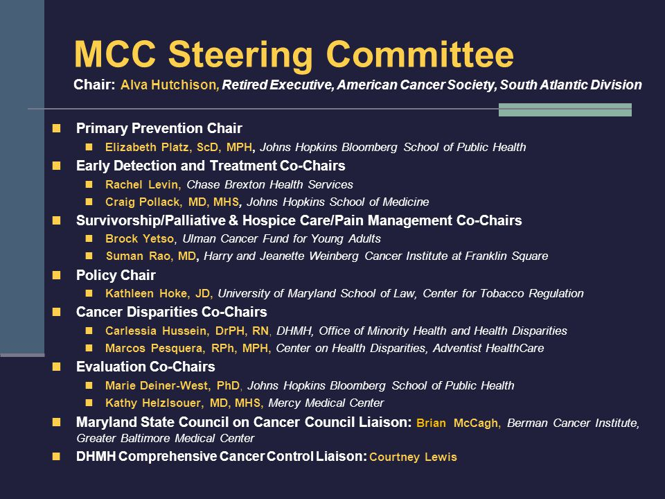 MCC Steering Committee Chair: Alva Hutchison, Retired Executive, American Cancer Society, South Atlantic Division Primary Prevention Chair Elizabeth P
