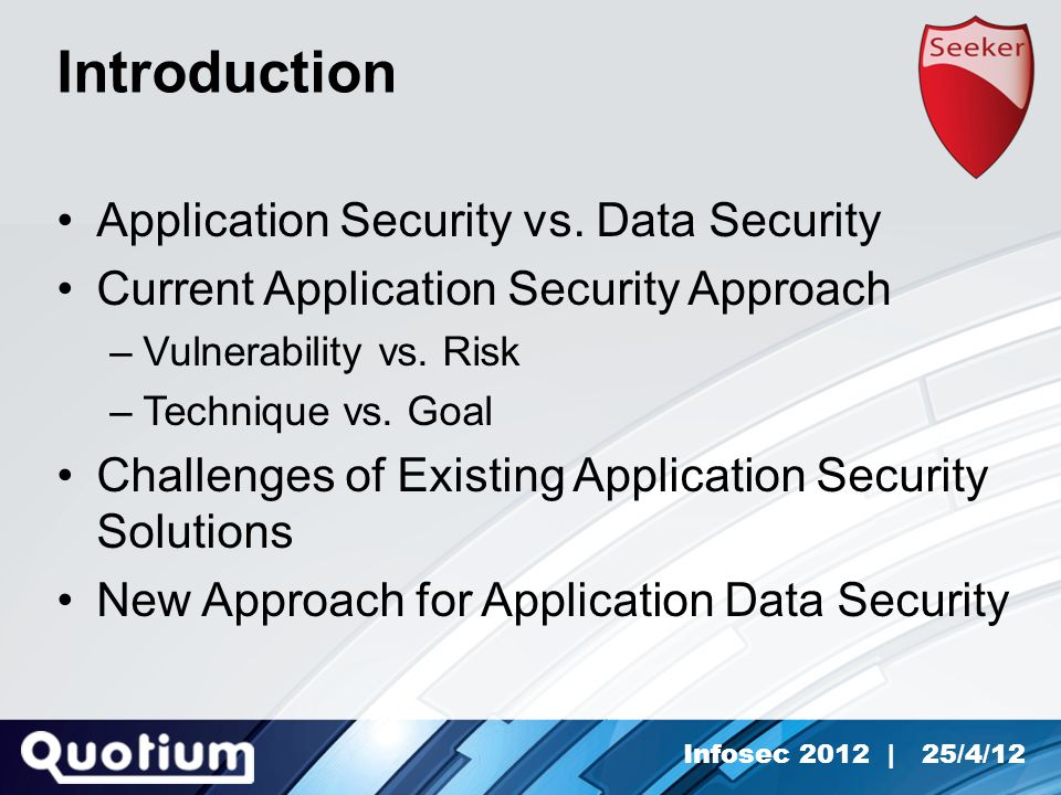 Infosec 2012 | 25/4/12 Introduction Application Security vs.