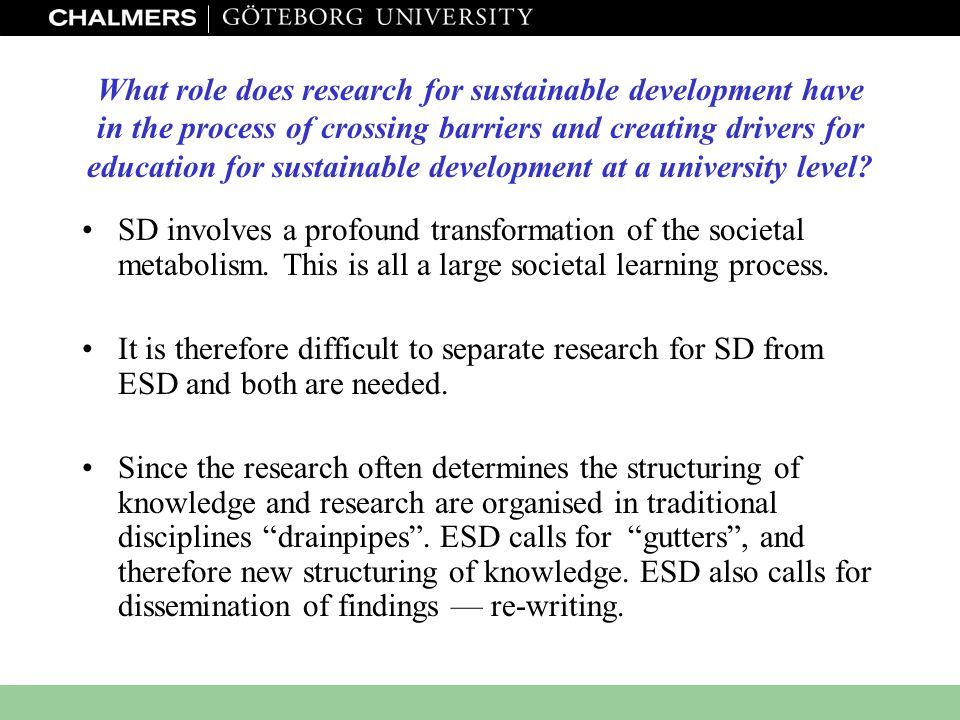 www.miljo.chalmers.se What role does research for sustainable development have in the process of crossing barriers and creating drivers for education