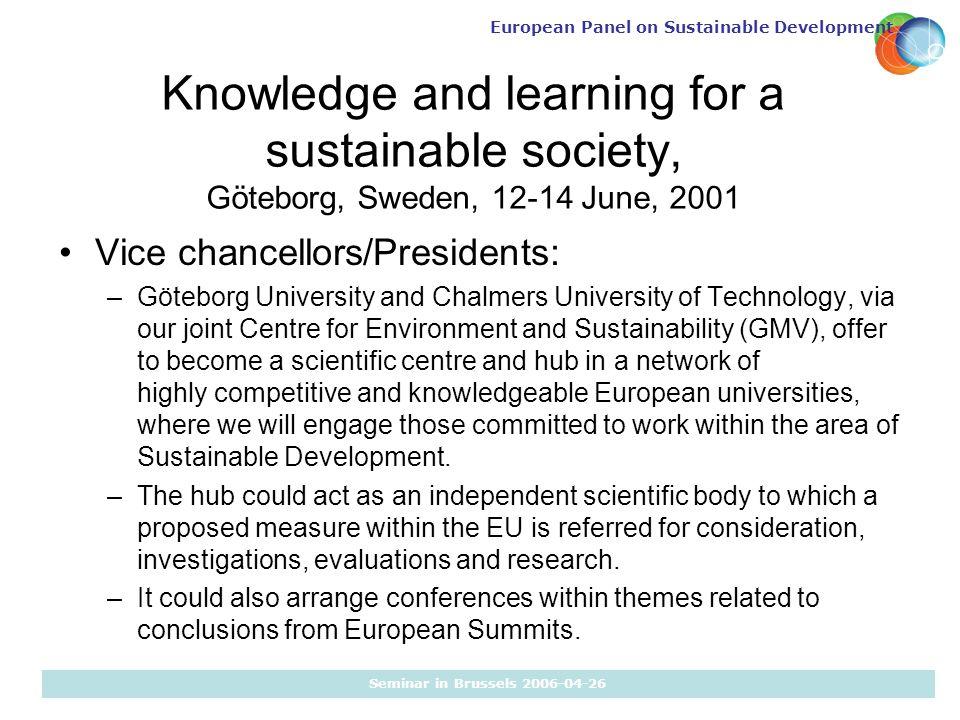 European Panel on Sustainable Development Seminar in Brussels 2006-04-26 Knowledge and learning for a sustainable society, Göteborg, Sweden, 12-14 Jun
