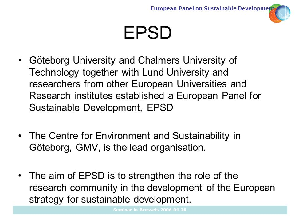 European Panel on Sustainable Development Seminar in Brussels 2006-04-26 EPSD Göteborg University and Chalmers University of Technology together with