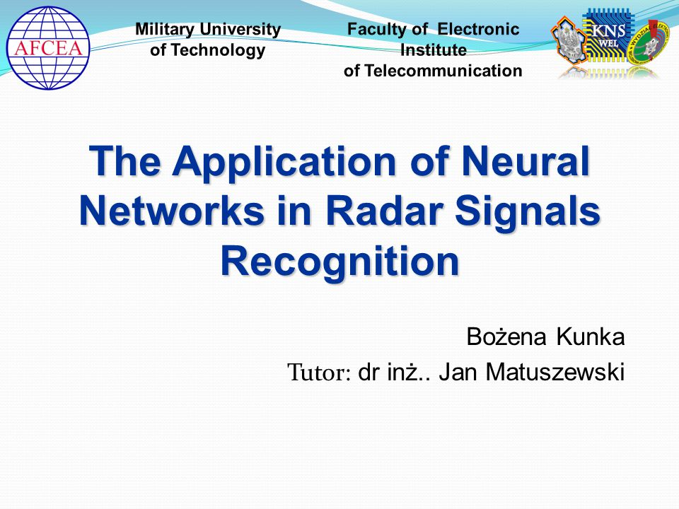 Neural Networks - application  Construction of a arificial neuron bases on biological nerve cell 2/12The Application of Neural Networks in Radar Signals Recognition  Issues of recognition are currently the most often used of neural networks application 1.