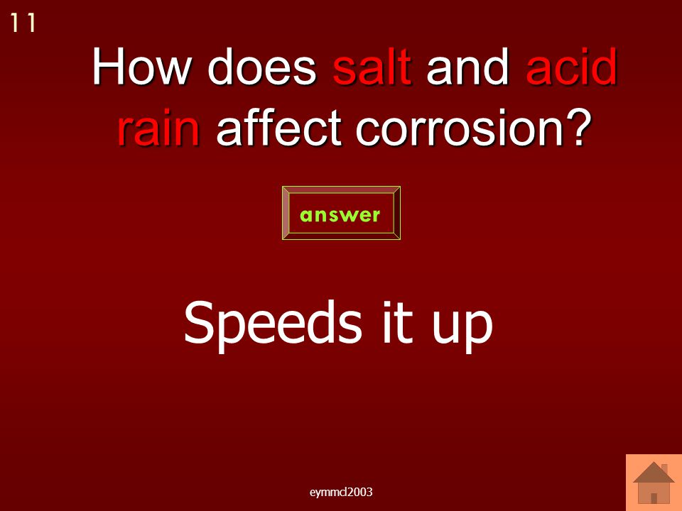 eymmcl2003 Why does salt speed up corrosion Salt is an electrolyte answer 10