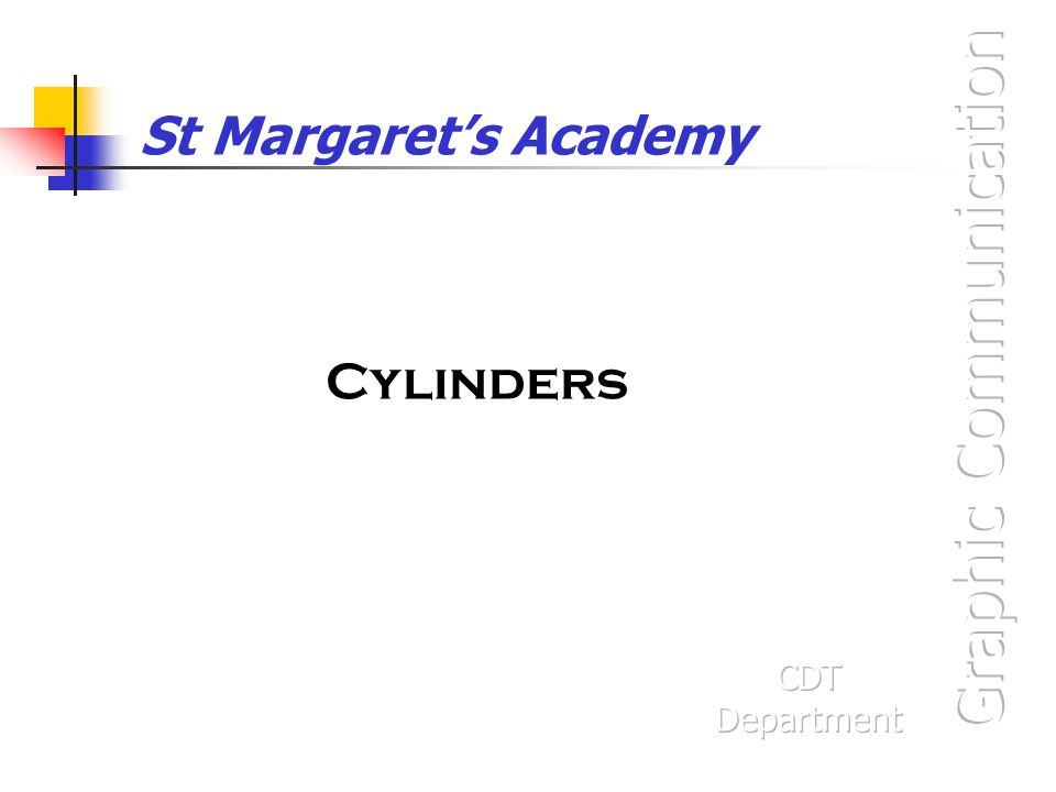 Cylinders are shapes that have a circular cross section and a depth.