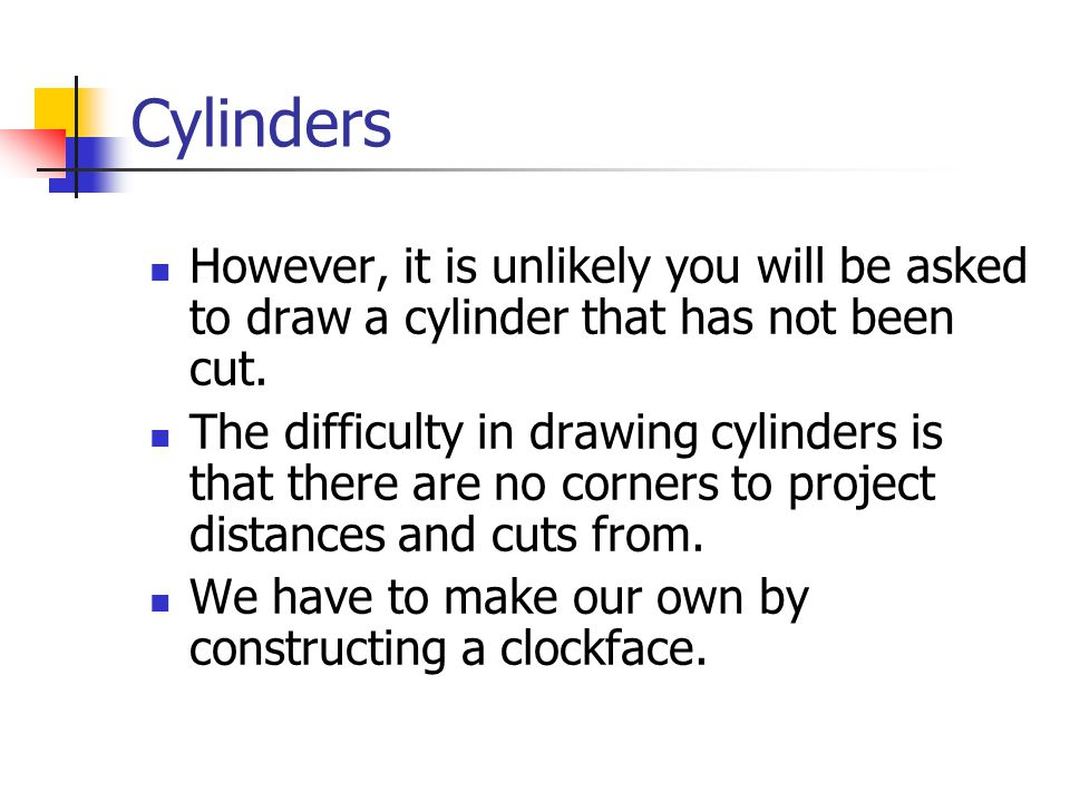 Cylinders - the Development Draw a vertical line here.