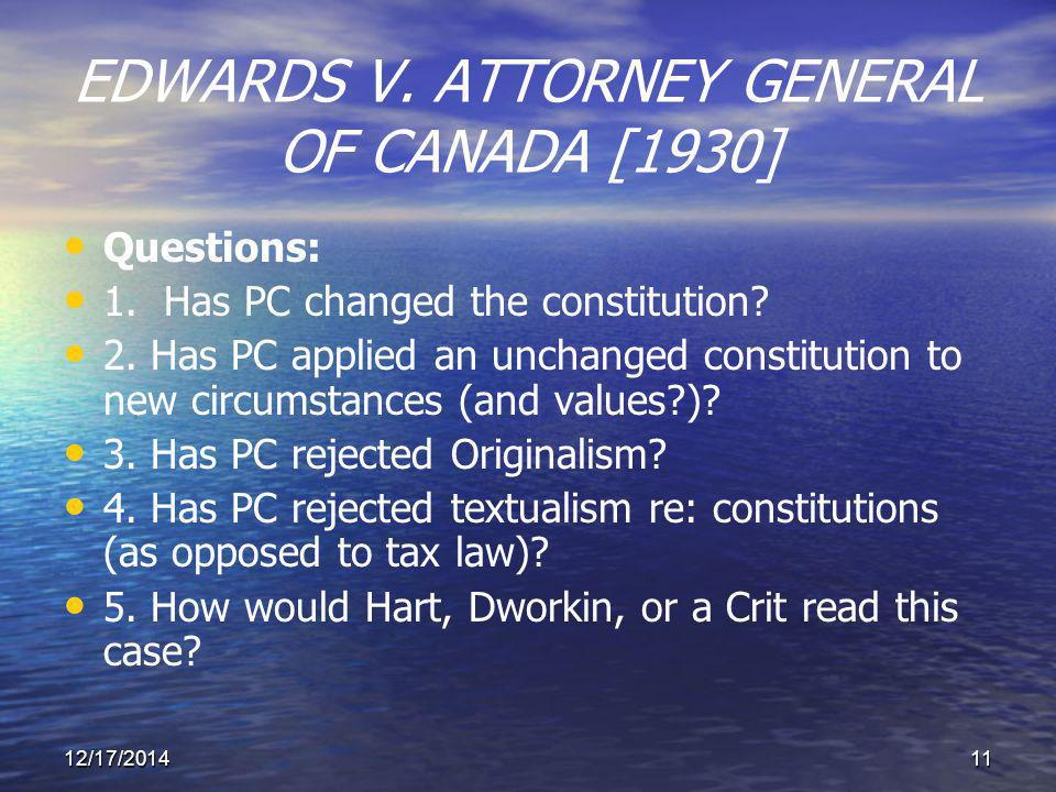 12/17/201411 EDWARDS V. ATTORNEY GENERAL OF CANADA [1930] Questions: 1.