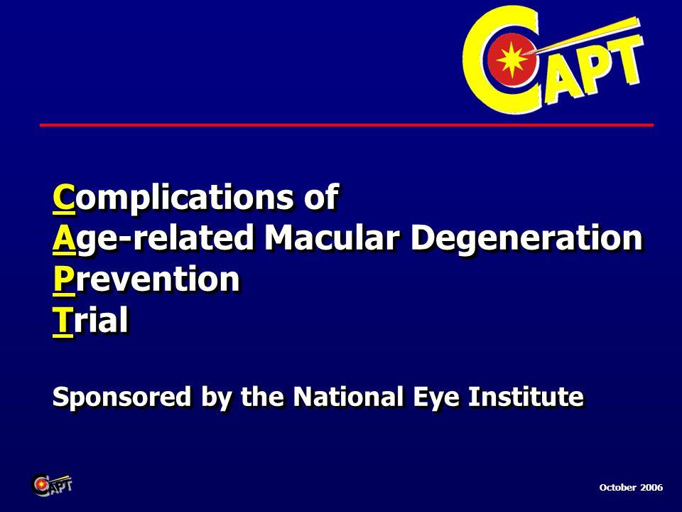 October 2006 Principal Investigators of Clinical Centers Michael Trese, MD Royal Oak, MI Colin A.