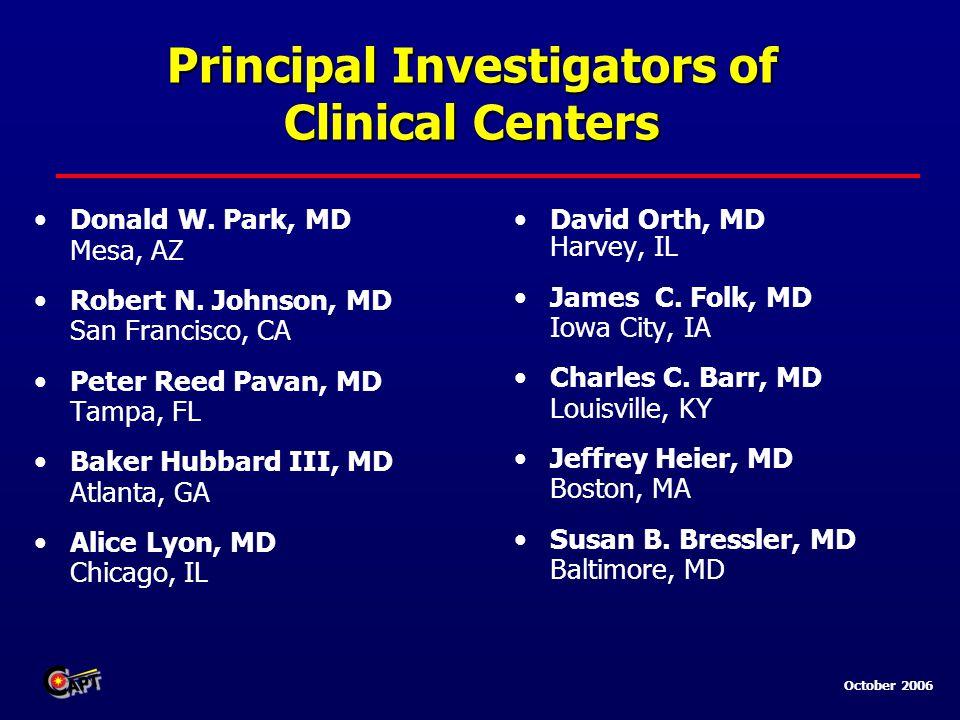 October 2006 Principal Investigators of Clinical Centers Donald W.