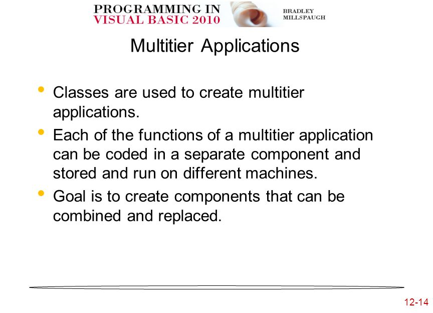 12-14 Multitier Applications Classes are used to create multitier applications.