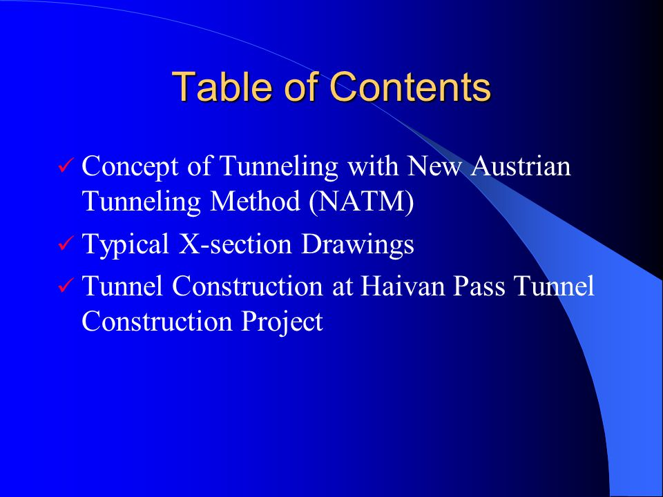 Table of Contents Concept of Tunneling with New Austrian Tunneling Method (NATM) Typical X-section Drawings Tunnel Construction at Haivan Pass Tunnel Construction Project