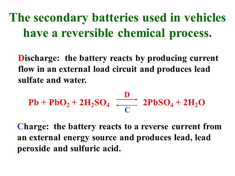 Discharge: the battery reacts by producing current flow in an external load circuit and produces lead sulfate and water.