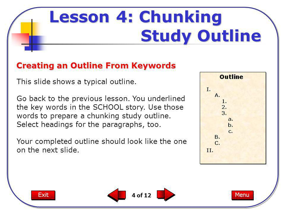 4 of 12 This slide shows a typical outline. Go back to the previous lesson.