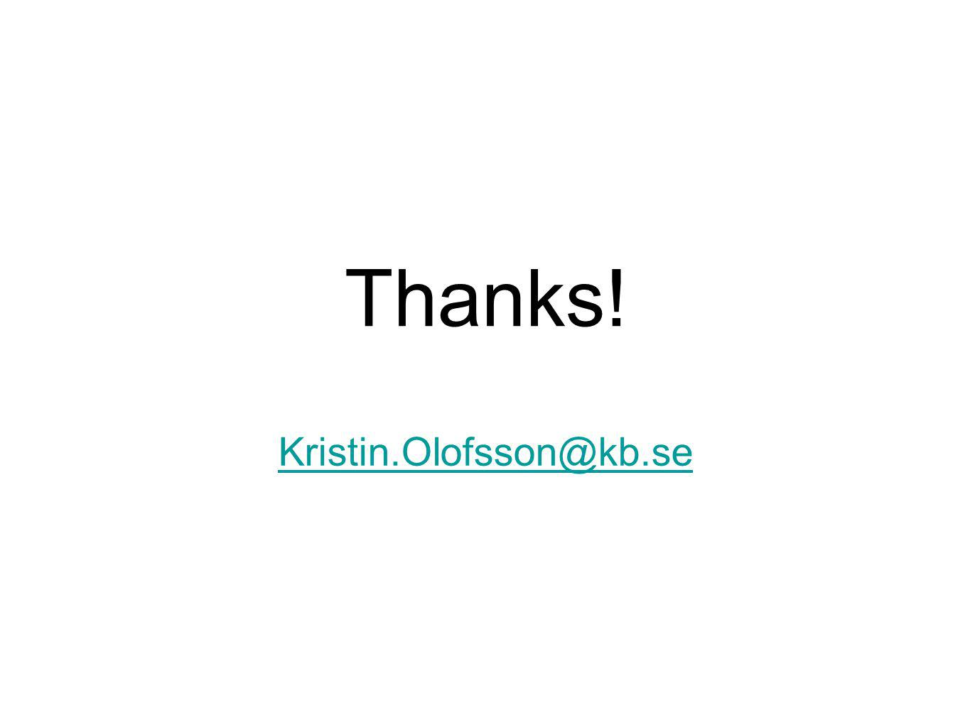 Thanks! Kristin.Olofsson@kb.se