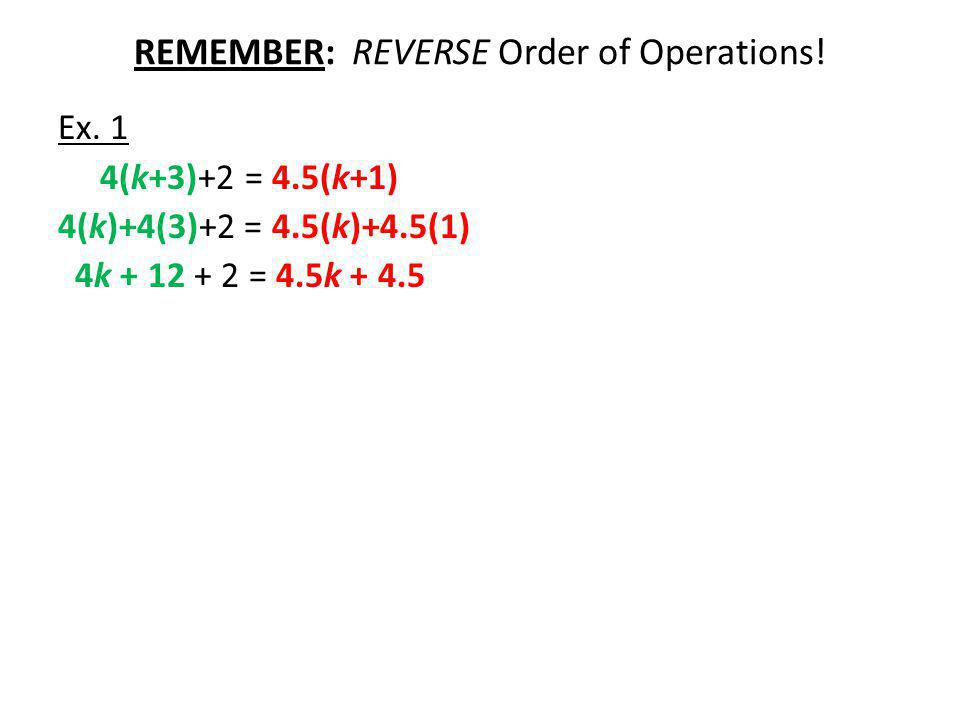 REMEMBER: REVERSE Order of Operations. Ex.