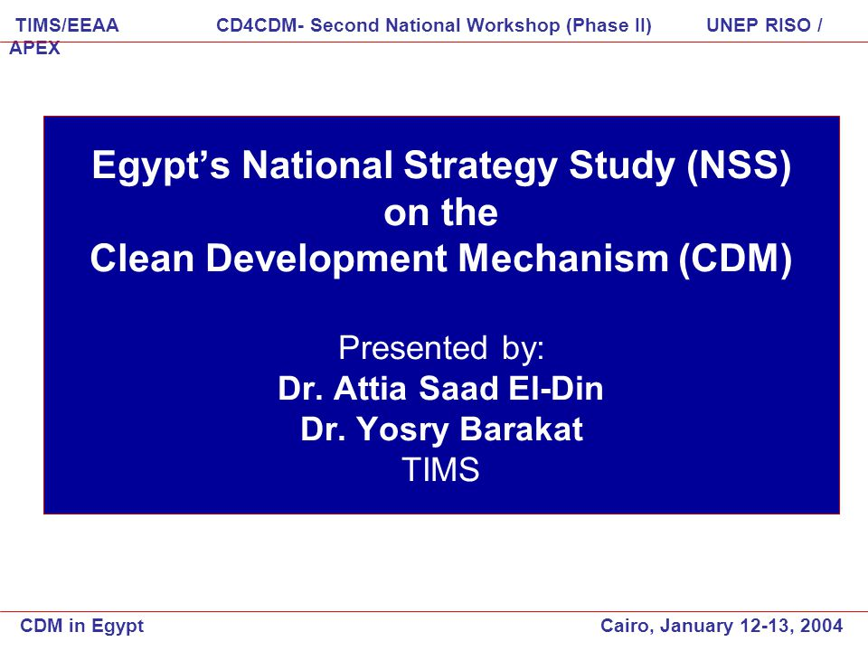Egypt's National Strategy Study (NSS) on the Clean Development Mechanism (CDM) Presented by: Dr.