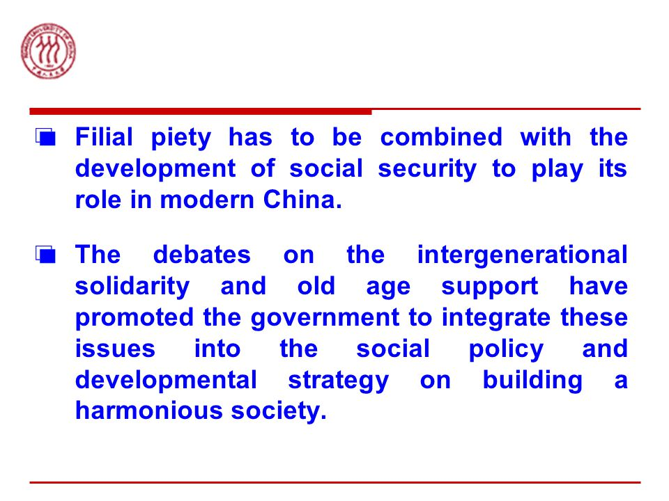 Filial piety has to be combined with the development of social security to play its role in modern China.