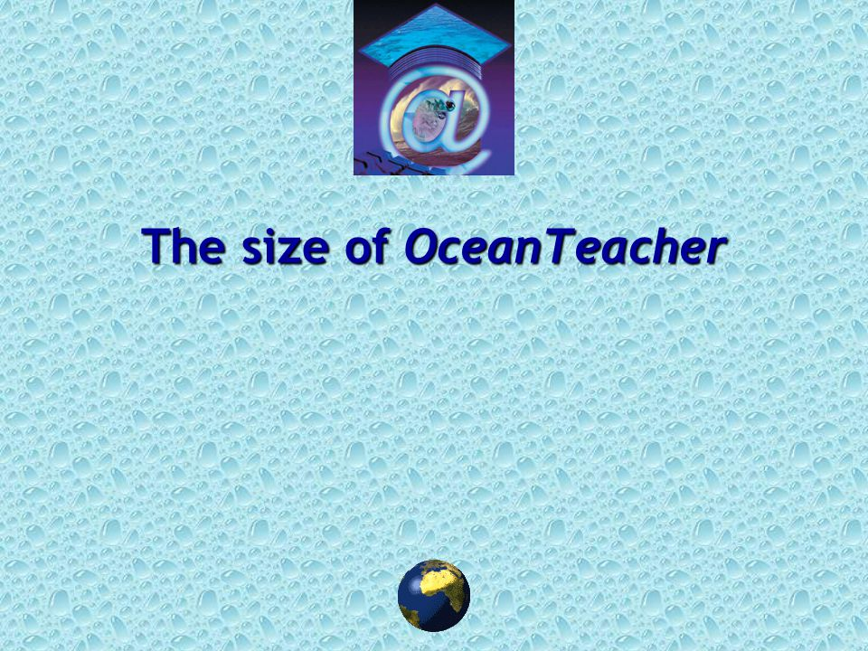 26 OceanTeacher courses The creation and application of a Course works »WELL in the case of 1 trainer who can directly contribute online to the OceanTeacher WWW site »but NOT WELL in the case of several trainers who cannot directly contribute online to the OceanTeacher WWW site