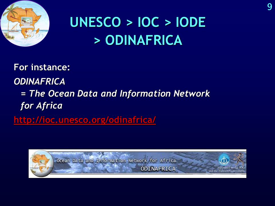8 UNESCO-IOC-IODE regional ODIN networks The ODIN strategy includes the following components:The ODIN strategy includes the following components: »Linking of training  equipment  operational support »Stimulating regional co-operation »Orientation towards concrete products and services »Taking into account the many stakeholders