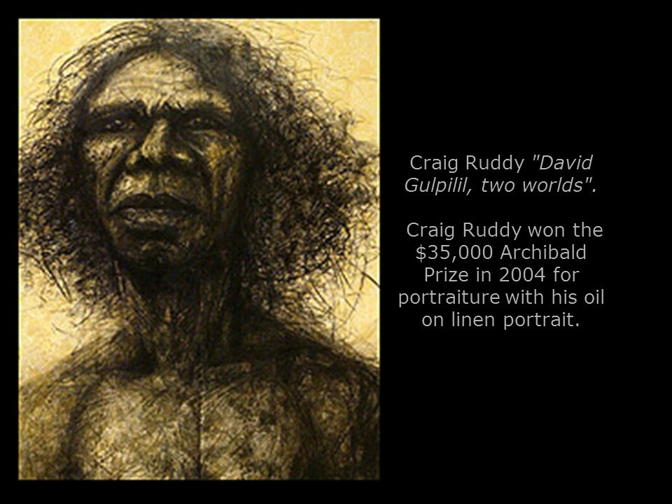 Craig Ruddy David Gulpilil, two worlds .