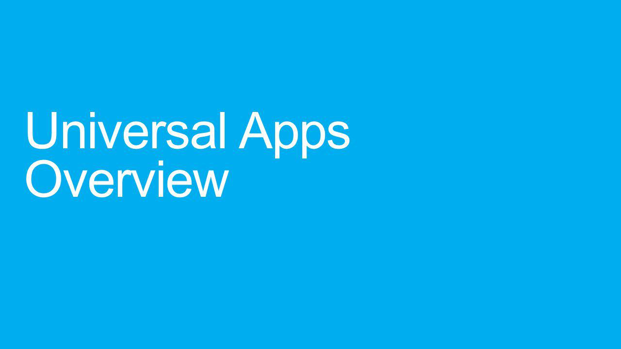 Universal apps Applications that use the overlapping code of the Windows 8.1 and the Windows Phone 8.1 platform Create new apps or add a WP8.1 app to your existing Windows 8.1 project Supported for C#, C++ and HTML5/CSS/JS