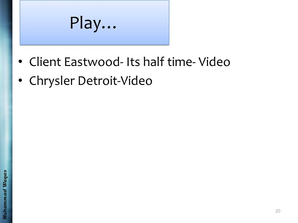 Muhammad Waqas Play… Client Eastwood- Its half time- Video Chrysler Detroit-Video 20