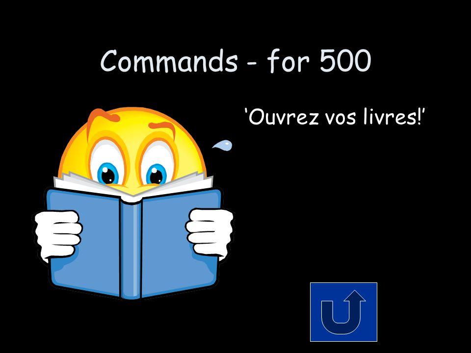 Commands - for 500 'Ouvrez vos livres!'