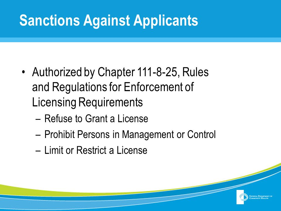 Sanctions Against Applicants Authorized by Chapter 111-8-25, Rules and Regulations for Enforcement of Licensing Requirements –Refuse to Grant a Licens