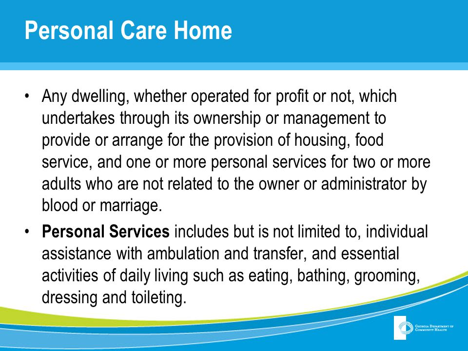 Community Living Arrangement Means any residence, whether operated for profit or not, that undertakes through its ownership or management to provide or arrange for the provision of daily personal services, supports, care or treatment exclusively for two or more adults who are not related to the owner or administrator by blood or marriage an whose residential services are financially supported, in whole or in part, by funds designated through the Department of Behavioral Health and Disabilities Division (DBHDD).