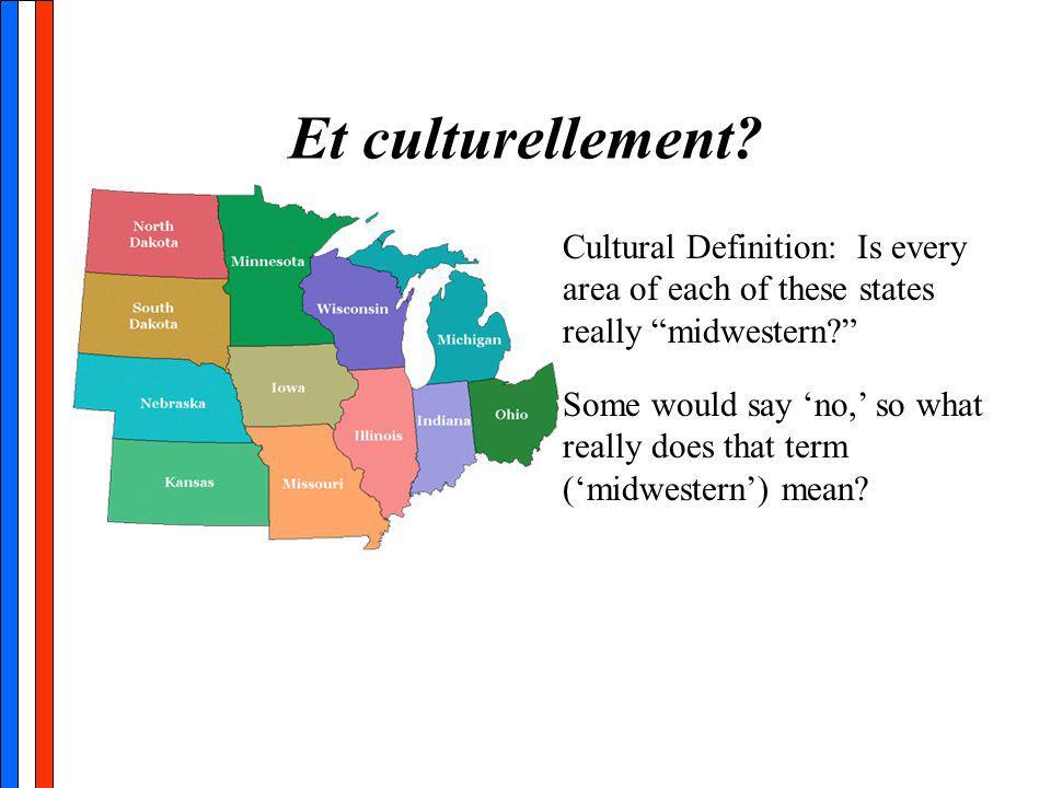 Et culturellement.