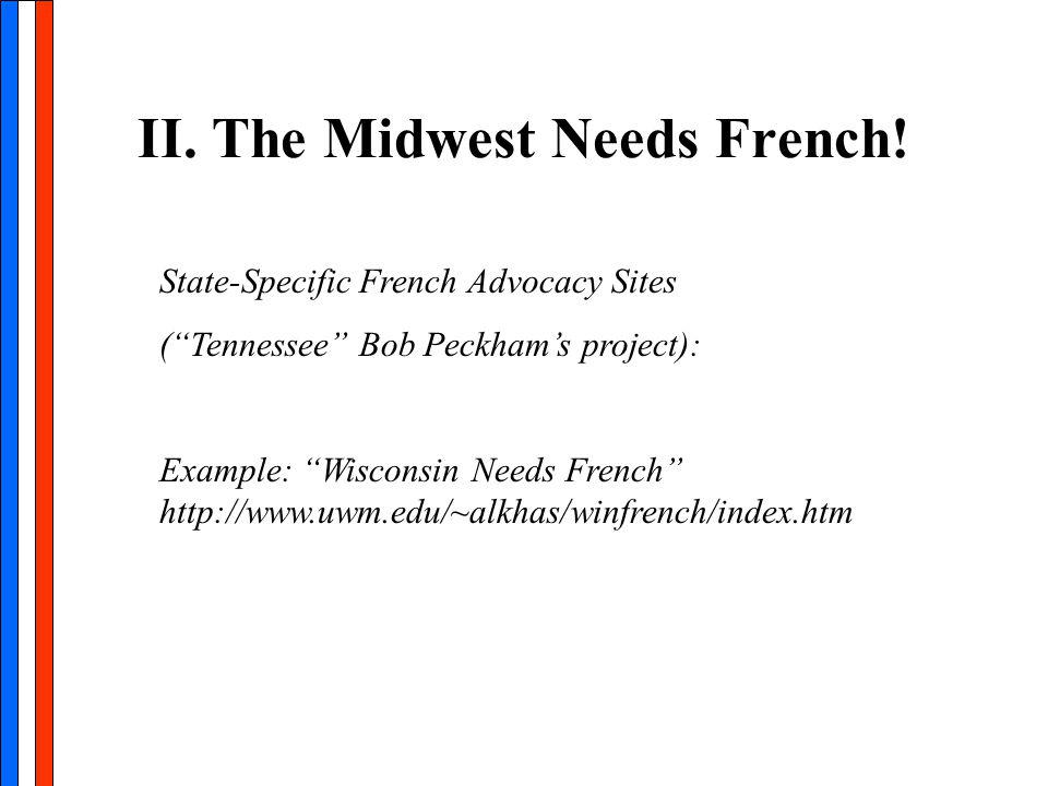 II. The Midwest Needs French.