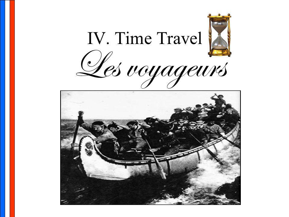 IV. Time Travel Les voyageurs