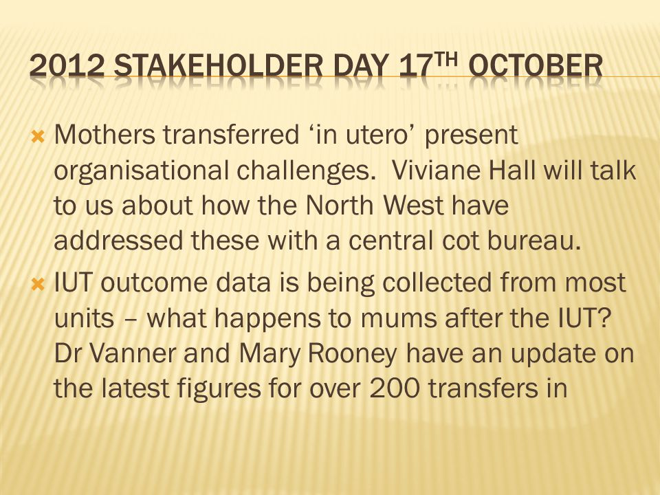  Mothers transferred 'in utero' present organisational challenges.