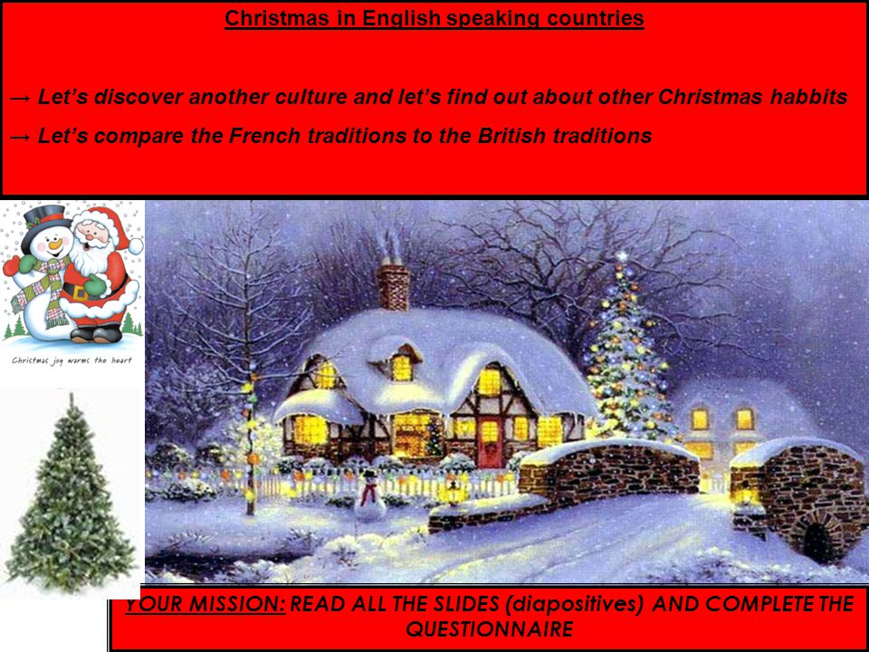 Christmas in English speaking countries → Let's discover another culture and let's find out about other Christmas habbits → Let's compare the French t