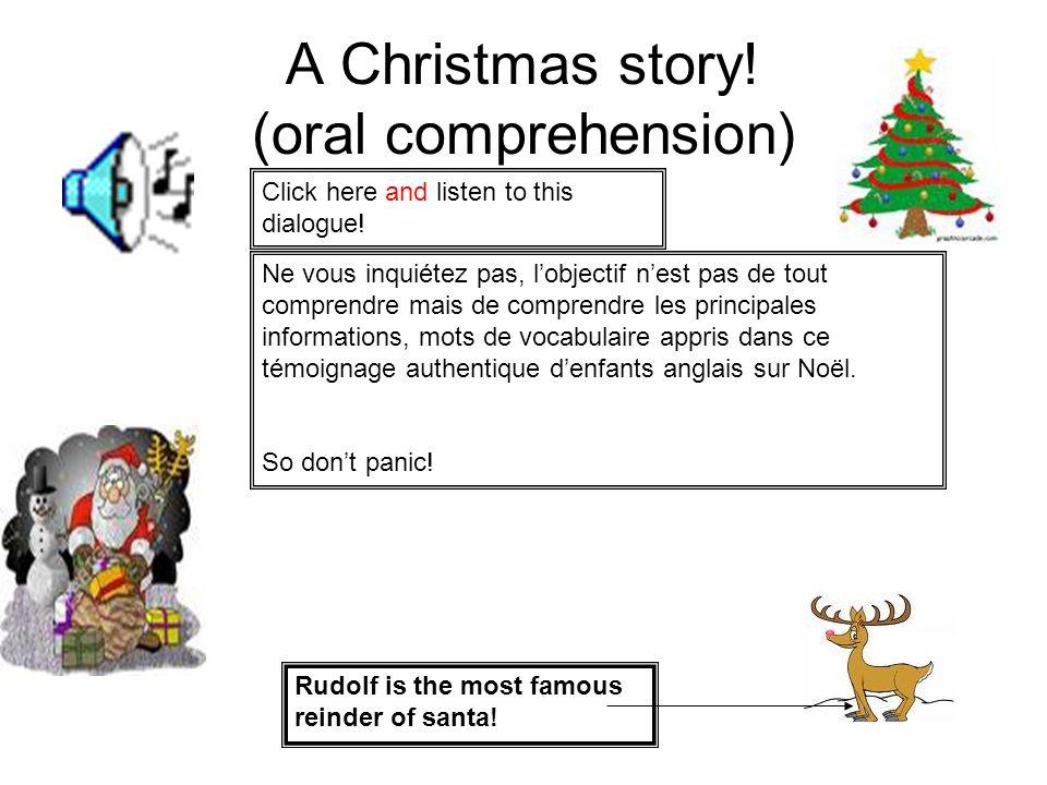 A Christmas story! (oral comprehension) Click here and listen to this dialogue! Ne vous inquiétez pas, l'objectif n'est pas de tout comprendre mais de