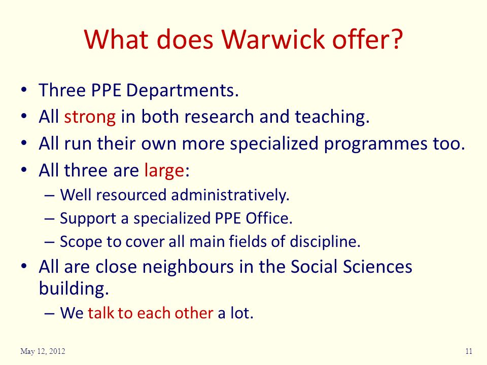 What does Warwick offer. Three PPE Departments. All strong in both research and teaching.