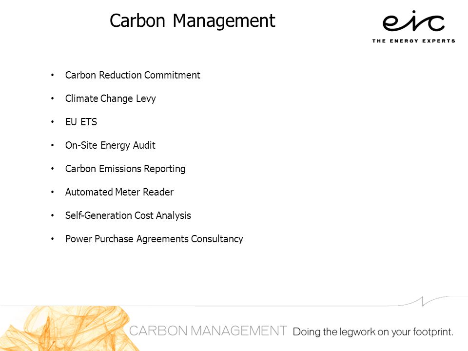 Carbon Management Carbon Reduction Commitment Climate Change Levy EU ETS On-Site Energy Audit Carbon Emissions Reporting Automated Meter Reader Self-G