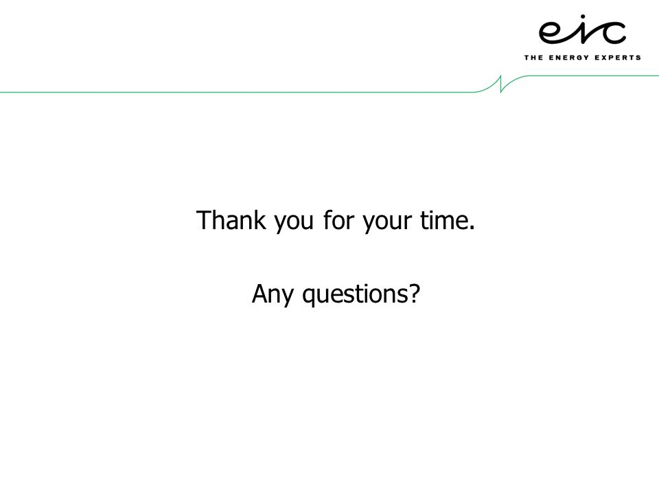 Thank you for your time. Any questions? Thank you for your time. Any questions?