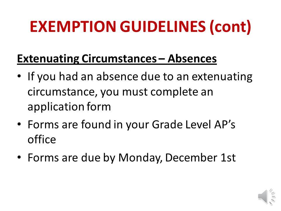 EXEMPTION GUIDELINES GRADES & ABSENCES Course Average of A = no more than 3 absences Course Average of B = no more than 2 absences Course Average of C