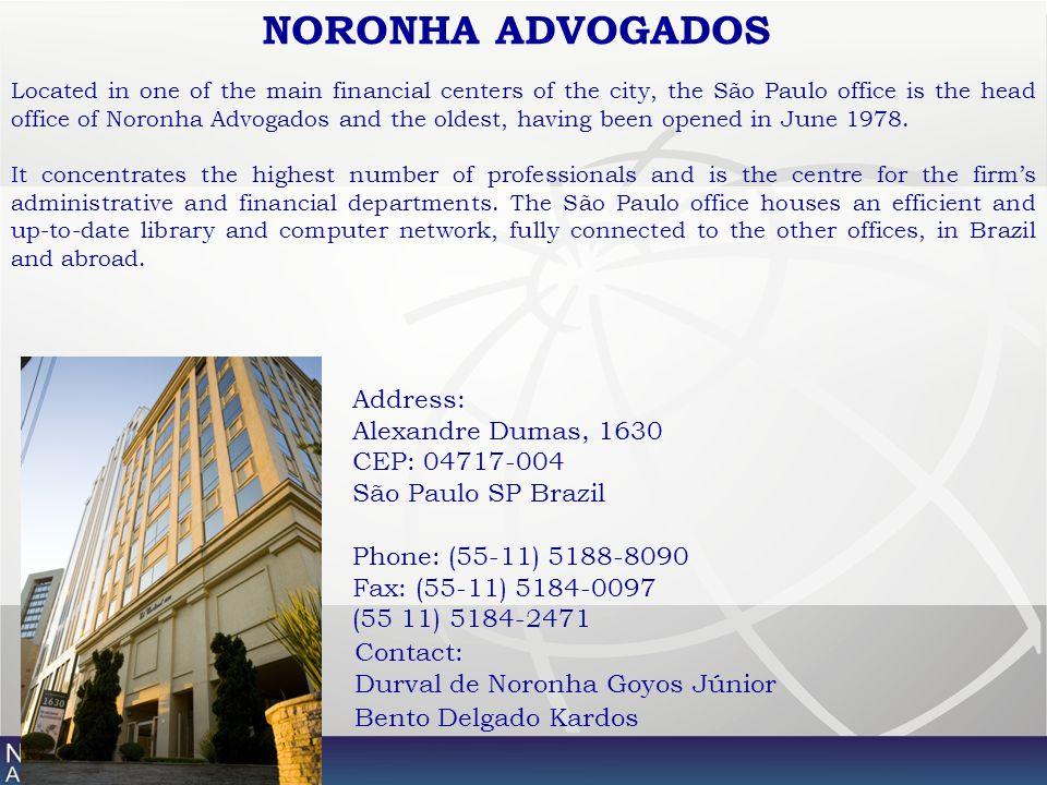 Address: Alexandre Dumas, 1630 CEP: 04717-004 São Paulo SP Brazil Phone: (55-11) 5188-8090 Fax: (55-11) 5184-0097 (55 11) 5184-2471 NORONHA ADVOGADOS