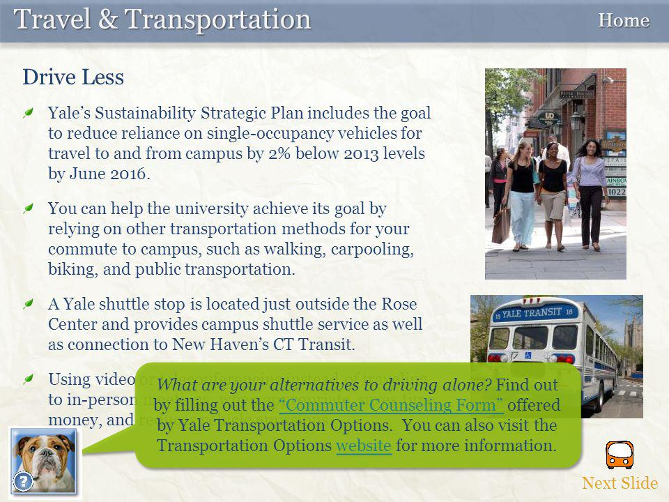 Yale's Sustainability Strategic Plan includes the goal to reduce reliance on single-occupancy vehicles for travel to and from campus by 2% below 2013
