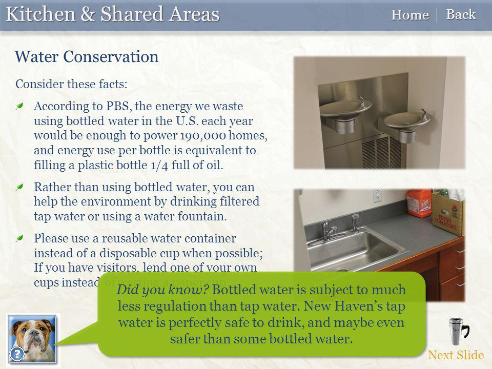 Consider these facts: According to PBS, the energy we waste using bottled water in the U.S.