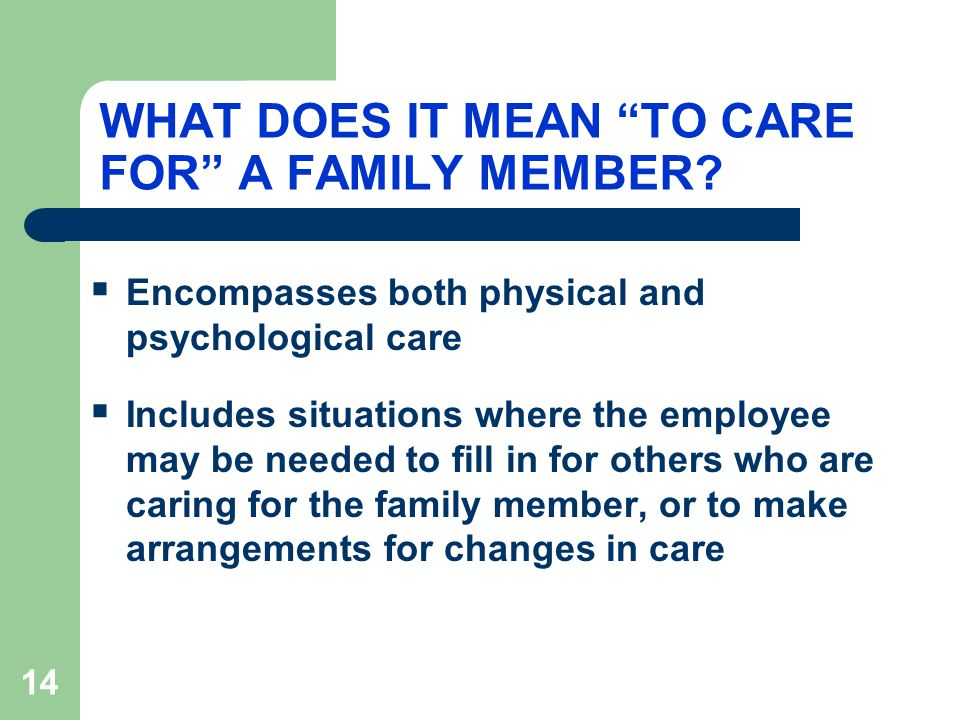 14 WHAT DOES IT MEAN TO CARE FOR A FAMILY MEMBER.