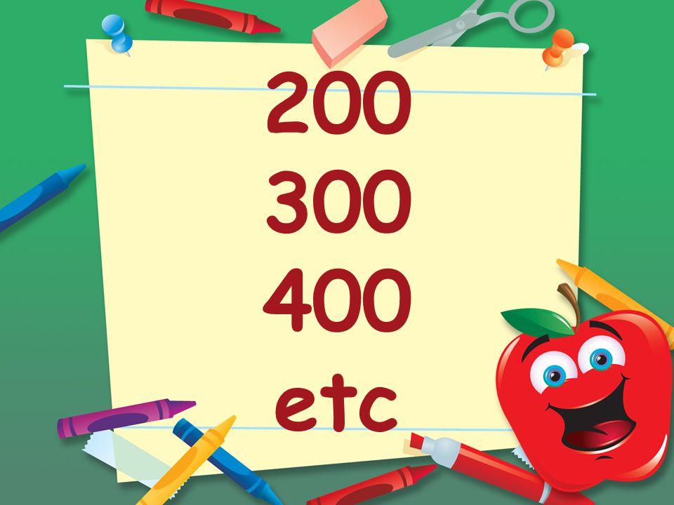 200 300 400 etc