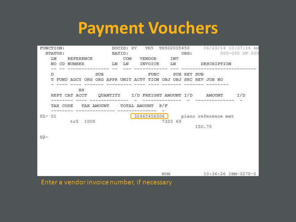 Payment Vouchers Enter a vendor invoice number, if necessary
