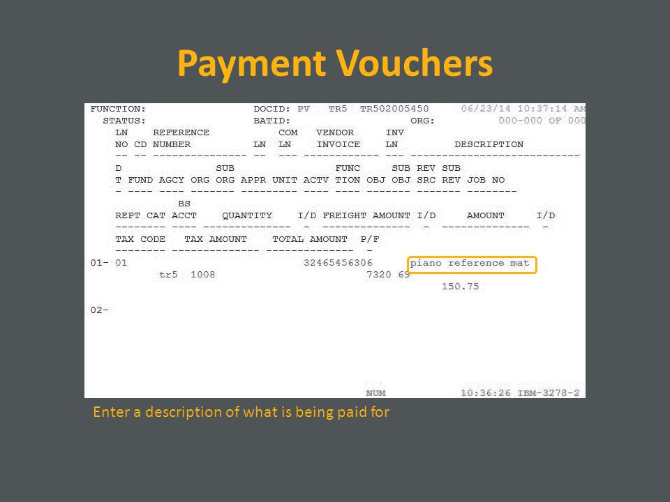 Payment Vouchers Enter a description of what is being paid for